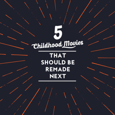 5 Childhood Movies That Should Be Remade