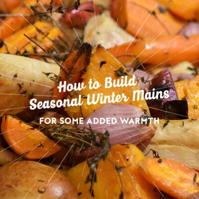 How to Build Seasonal Winter Mains for some Added Warmth