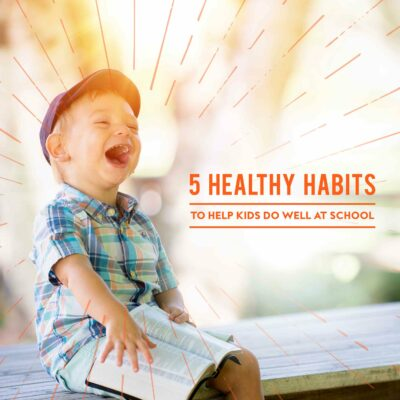 5 Healthy Habits to Help Kids Do Well at School