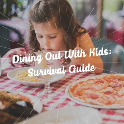 Dining Out With Kids: Survival Guide
