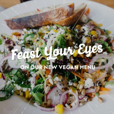 Feast Your Eyes On Our New Vegan Menu