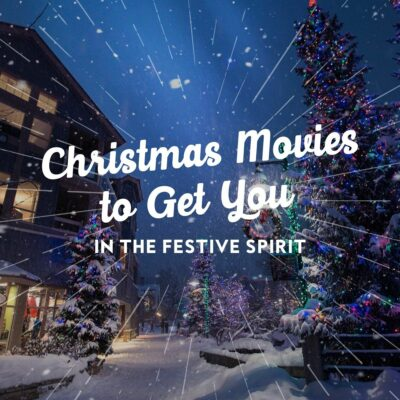Christmas Movies to Get You In the Festive Spirit