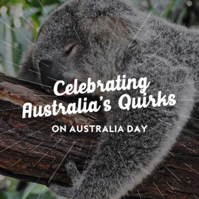 Celebrating Australia's Quirks on Australia Day