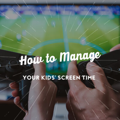 How to Manage Your Kids' Screen Time