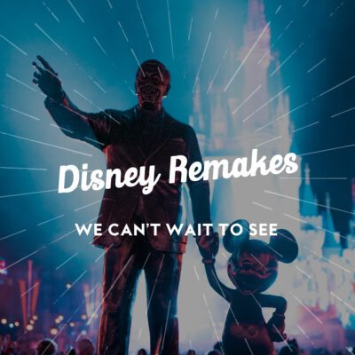 Disney Remakes We Can't Wait to See