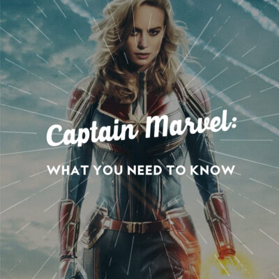 Captain Marvel: What You Need to Know