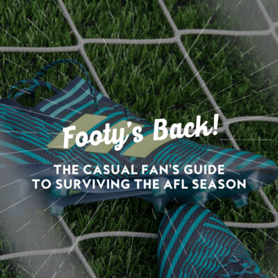 Footy's Back! The Casual Fan's Guide to Surviving the AFL Season