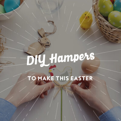 DIY Hampers To Make This Easter
