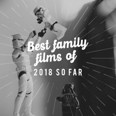 Best family films of 2018 so far