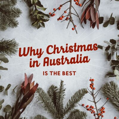 Why Christmas in Australia Is The Best