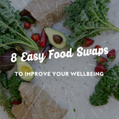 8 Easy Food Swaps To Improve Your Wellbeing