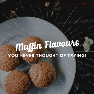 Muffin Flavours You Never Thought of Trying!