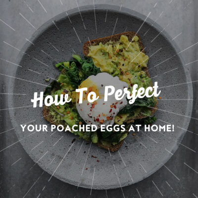 How To Perfect Your Poached Eggs At Home!