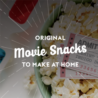 Original Movie Snacks to Make at Home
